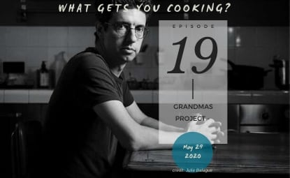 Episode 19 – Grandmas Project, sharing grandmas' recipes and stories around the world